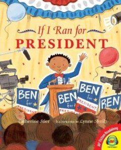 If I Ran For President, Ages 6 & Up.