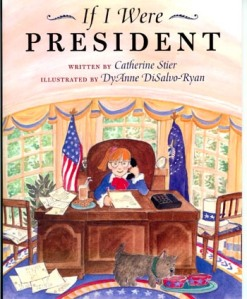 If I Were President, Ages 4 & Up.