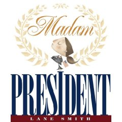 Madam President, Ages 4 & Up.