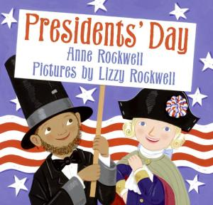 Presidents' Day, Ages 4 & Up.