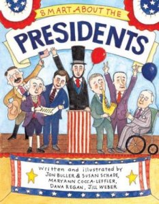 Smart About The Presidents, Ages 5 & Up.