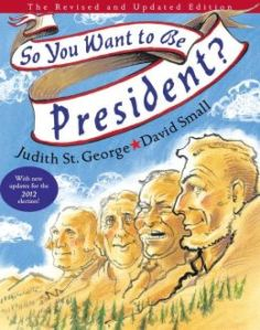 So You Want To Be President?, Ages 6 & Up.